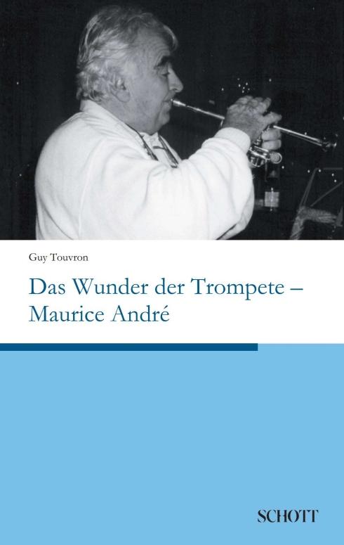 foto Buchtipp Wunder der Trompete Maurice Andre Schott Verlag Blasmusik Digital